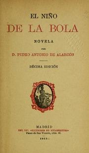 El Niño De La Bola; Novela by Alarcón, Pedro Antonio De, 1833-1891
