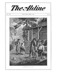 The Aldine : 1874 Vol. 7 No. 4 Apr Volume Vol. 7 by