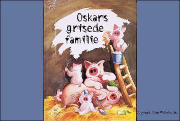 Oskars Grisede Familie by Wilhelm, Hans