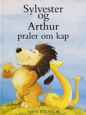 Sylvester Og Arthur Praler Om Kap by Wilhelm, Hans