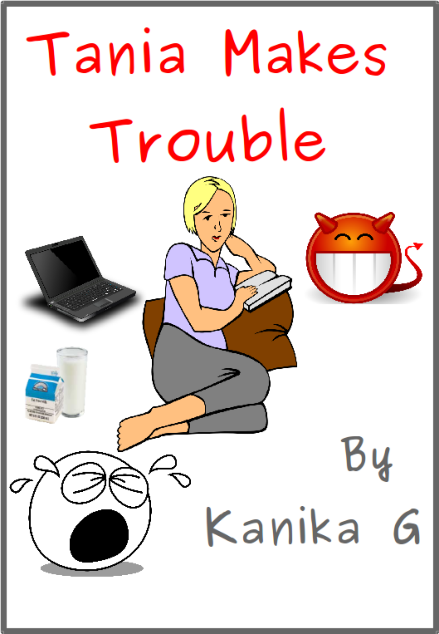 Tania Makes Trouble by G, Kanika