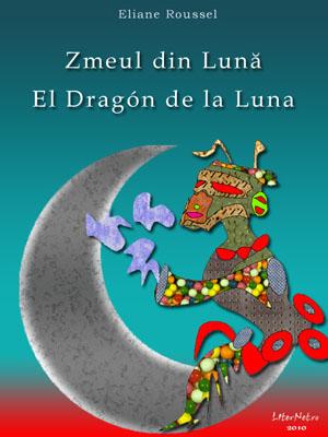 Zmeul Din Lună - El Dragón De La Luna by Roussel, Eliane