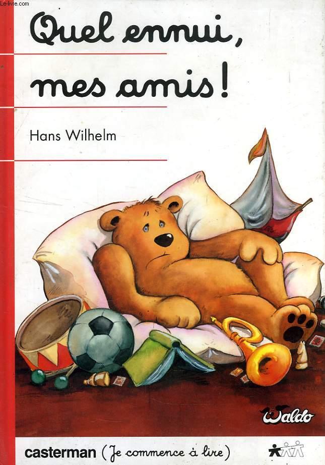 Quel Ennui, Mes Amis! by Wilhelm, Hans