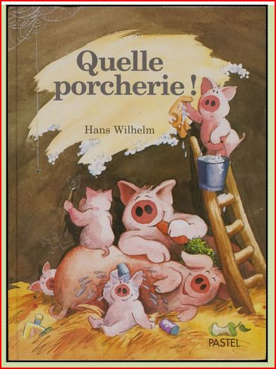 Quelle Porcherie! by Wilhelm, Hans