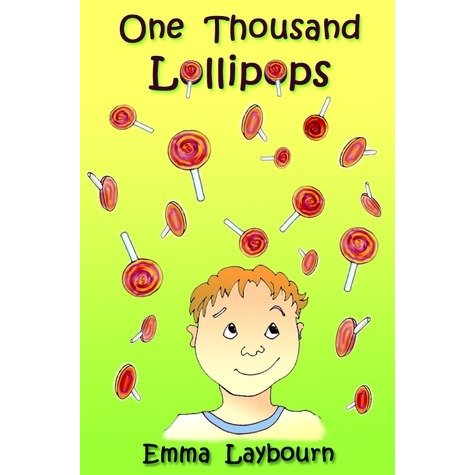 One Thousand Lollipops by Laybourn, Emma