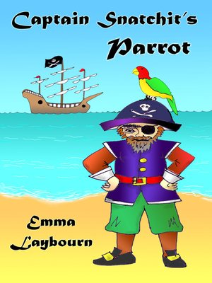 Captain Snatchit's Parrot by Laybourn, Emma