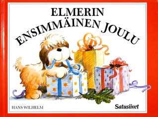Elmerin Ensimmäinen Joulu by Wilhelm, Hans