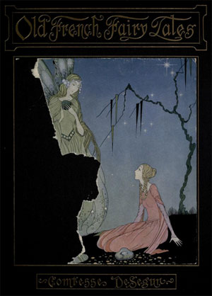 Old French Fairy Tales by De Segur, Comtesse