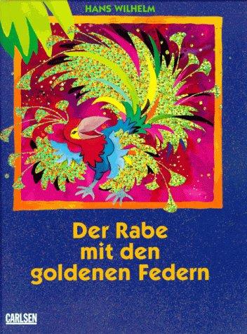 Der Rabe Mit Den Goldenen Federn by Wilhelm, Hans