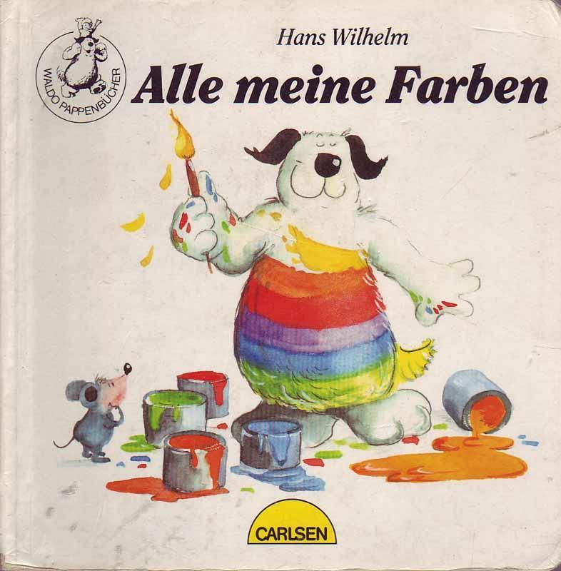 Alle Meine Farben by Wilhelm, Hans