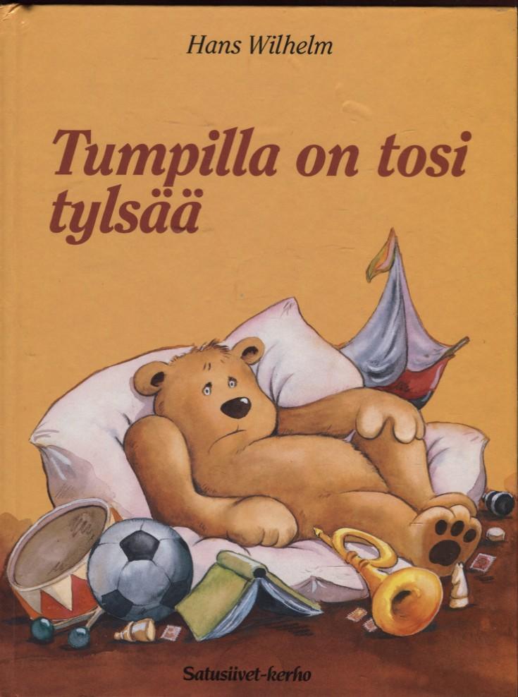 Tumpilla on Tosi Tylsää by Wilhelm, Hans