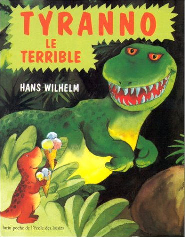 Tyranno Le Terrible by Wilhelm, Hans