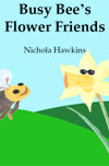Busy Bee's Flower Friends by Hawkins, Nichola
