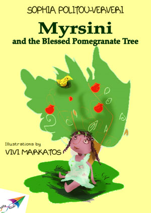 Myrsini and the Blessed Pomegranate Tree by Politou-Ververi, Sophia