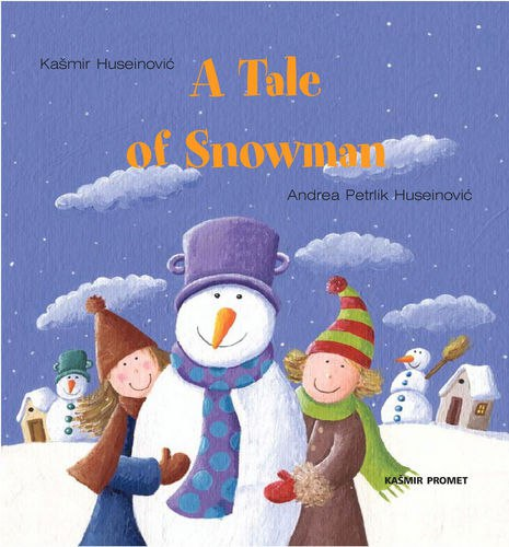 A Tale of Snowman by Huseinovic, Kasmir