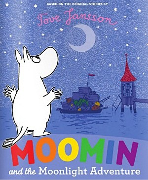 Moomin and the Moonlight Adventure by Jansson, Tove