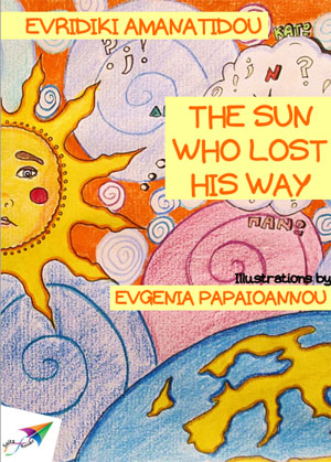 The Sun Who Lost His Way by Amanatidou, Evridiki