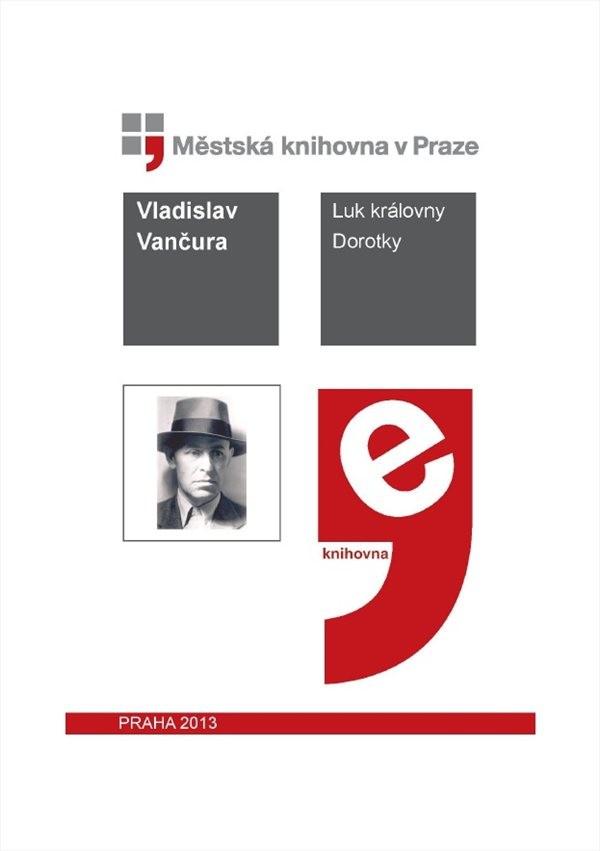 Luk Královny Dorotky by Vančura, Vladislav