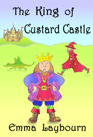 The King of Custard Castle by Laybourn, Emma