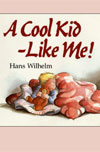 A Cool Kid Like Me! by Wilhelm, Hans