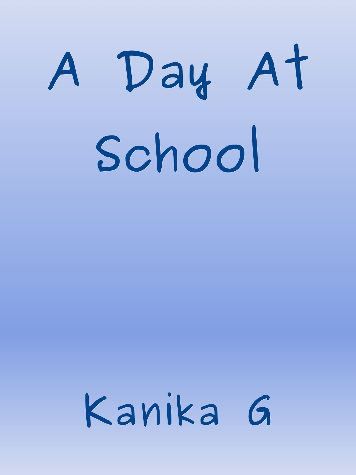 A Day at School by G, Kanika