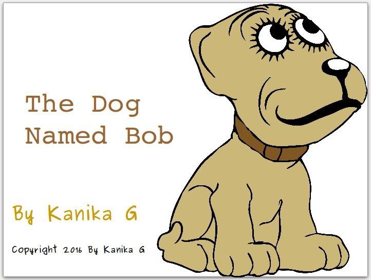 The Dog Named Bob by G, Kanika