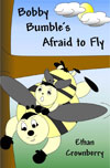 Bobby Bumble's Afraid to Fly by Crownberry, Ethan