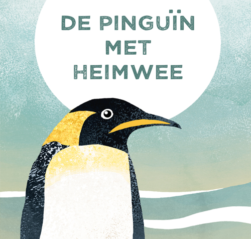 De Pinguin Met Heimwee by Van Der Han, Esther