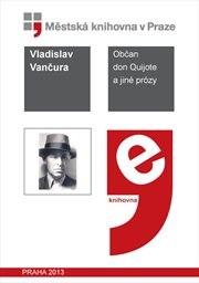 Občan Don Quijote a Jiné Prózy by Vančura, Vladislav