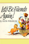 Let's Be Friends Again by Wilhelm, Hans