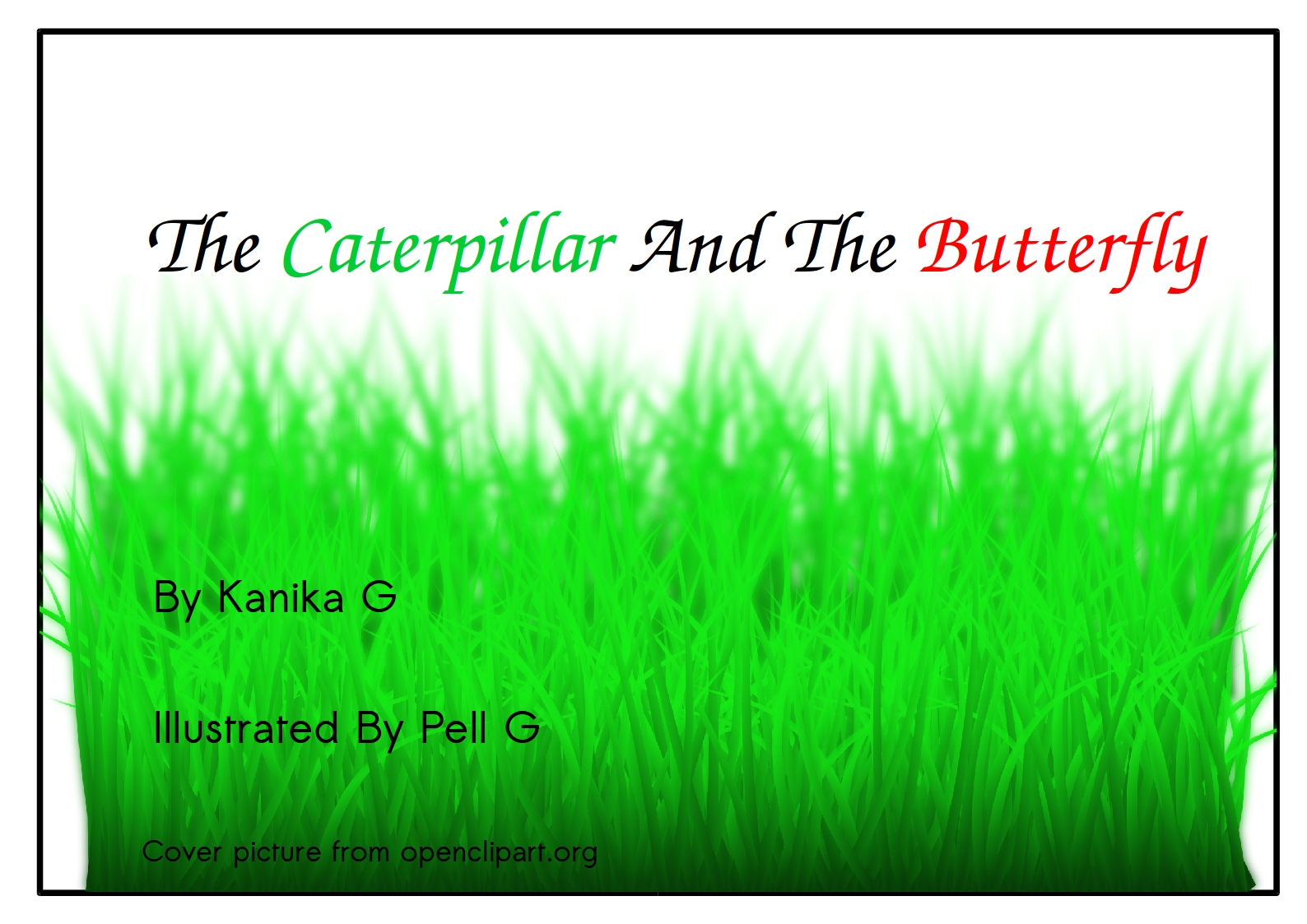 The Caterpillar and the Butterfly and Ot... by G, Kanika