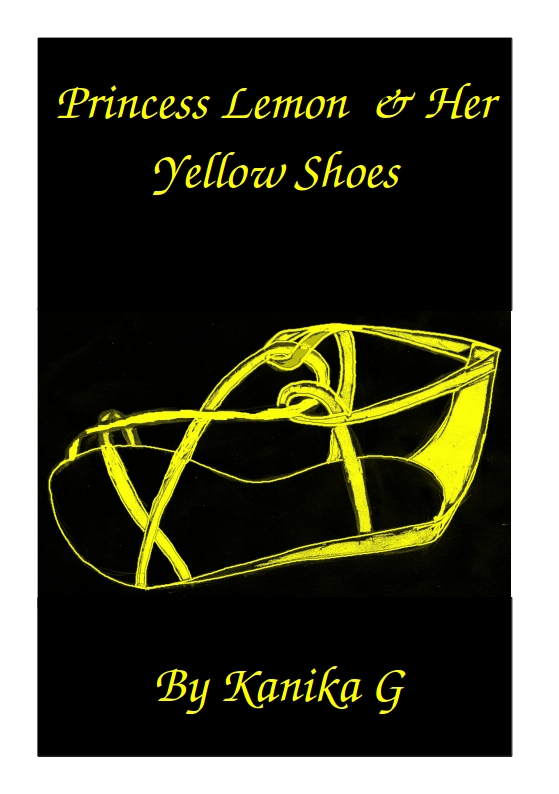 Princess Lemon and Her Yellow Shoes by G, Kanika