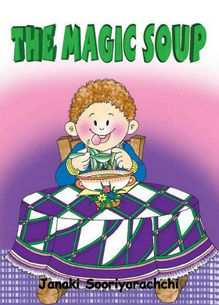 The Magic Soup by Sooriyarachichi, Janaki