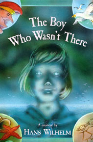 The Boy Who Wasn'T There by Wilhelm, Hans