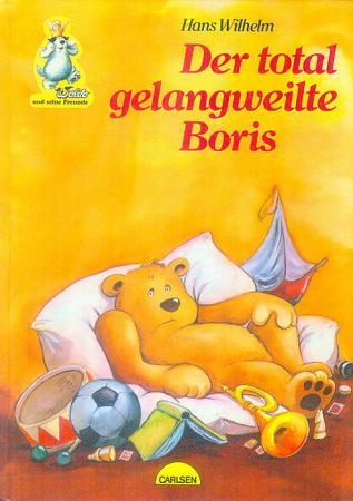 Der Total Gelangweilte Boris by Wilhelm, Hans