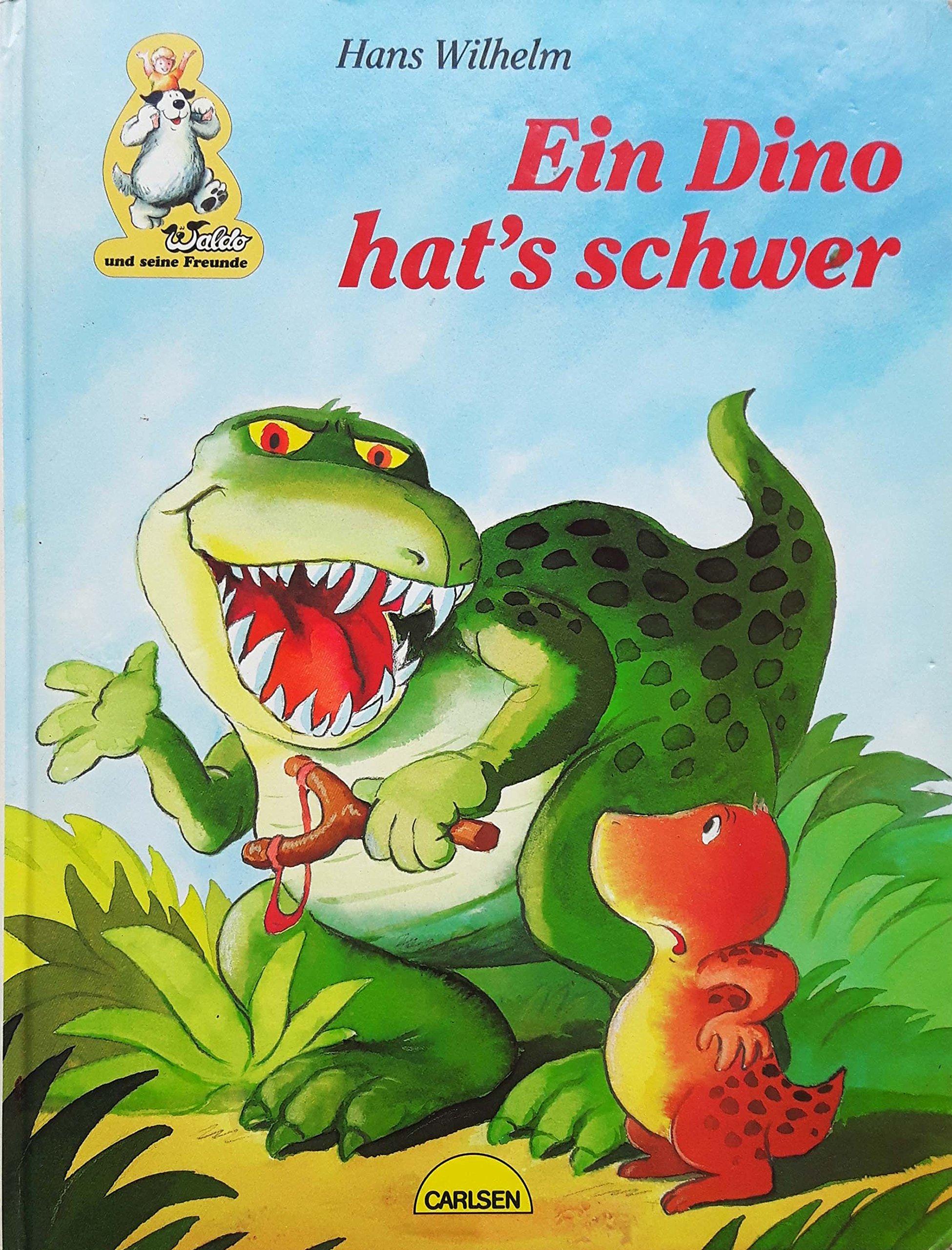 Ein Dino Hat's Schwer by Wilhelm, Hans