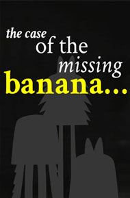 The Case of the Missing Banana by