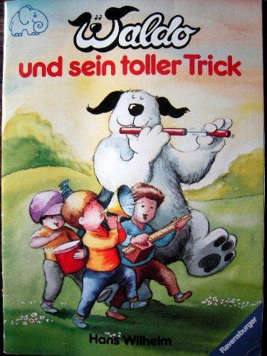 Waldo Und Sein Toller Trick by Wilhelm, Hans
