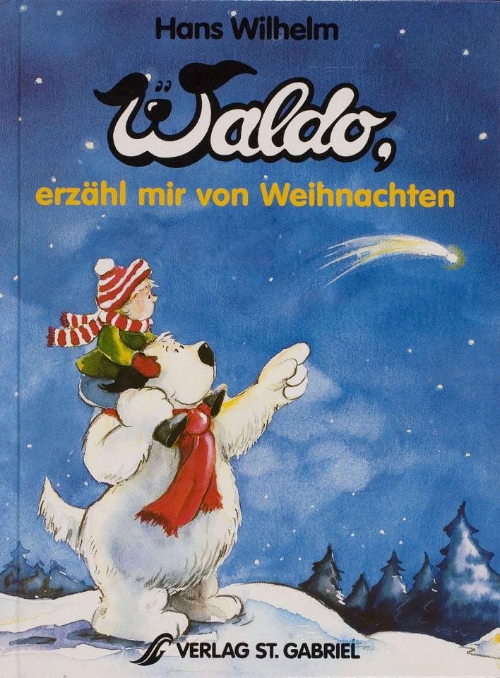 Waldo, Erzähl Mir Von Weihnachten by Wilhelm, Hans