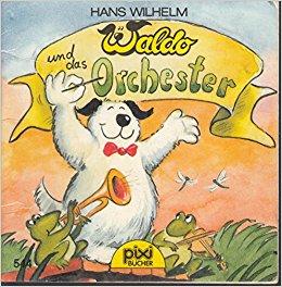Waldo Und Das Orchester by Wilhelm, Hans
