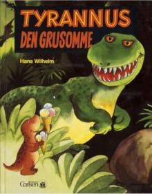 Tyrannus Den Grusomme by Wilhelm, Hans