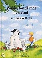 Waldo, Fortell Meg Om Gud by Wilhelm, Hans