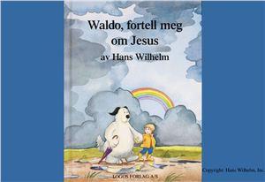 Waldo, Fortell Meg Om Jesus by Wilhelm, Hans