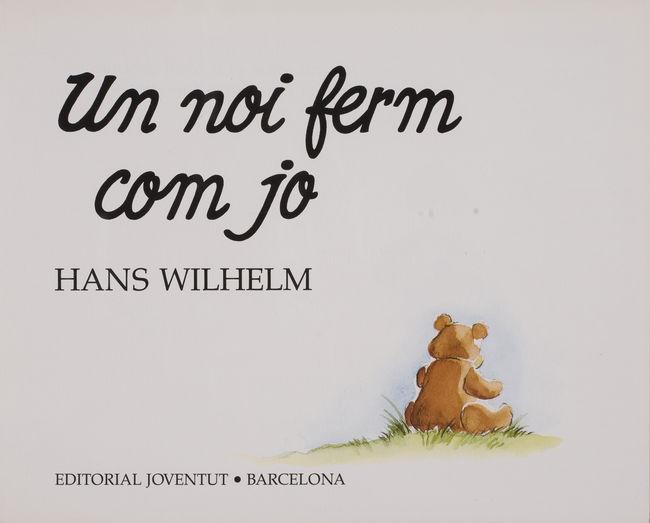 Un Noi Ferm Com Jo by Wilhelm, Hans
